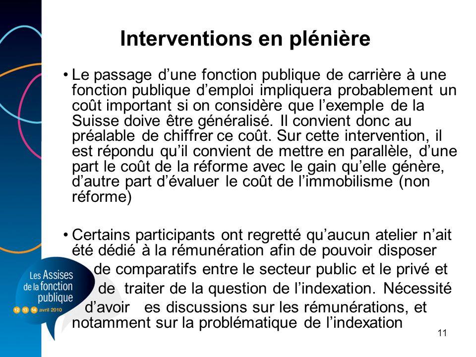 11 Interventions en plénière Le passage dune fonction publique de carrière à une fonction publique demploi impliquera probablement un coût important s