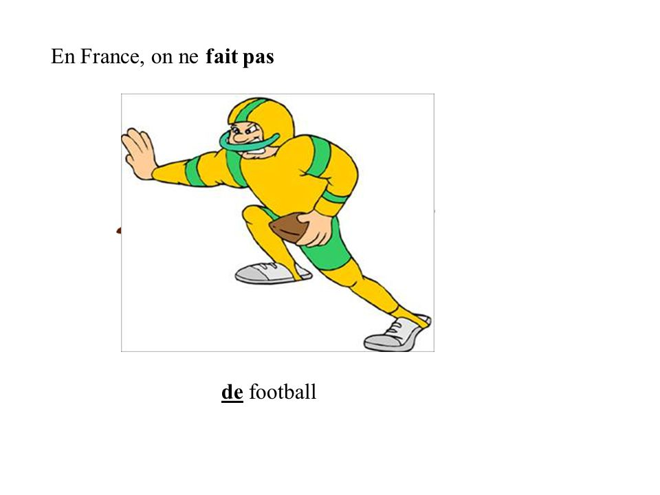 En France, on ne fait pas de football