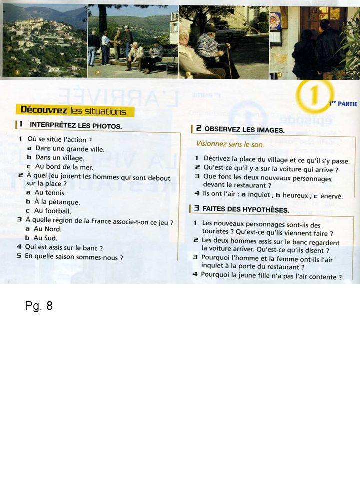Pg.9 PRONONCIATION: Focalisez sur ces sons que vous entendez dans le texte.