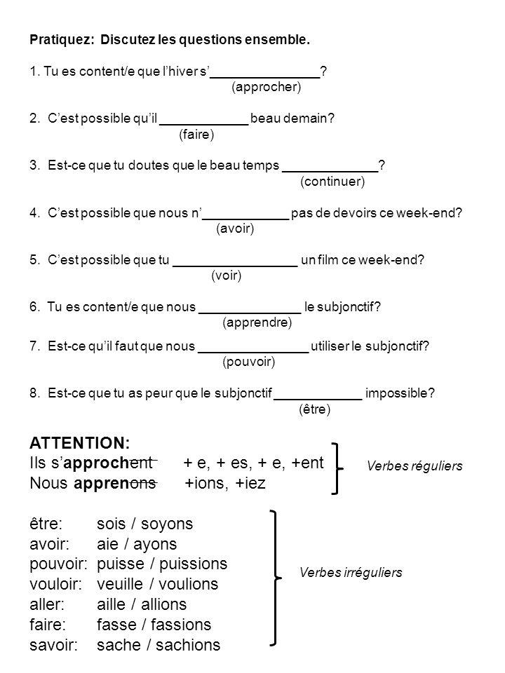 Pratiquez: Discutez les questions ensemble. 1. Tu es content/e que lhiver s_______________.