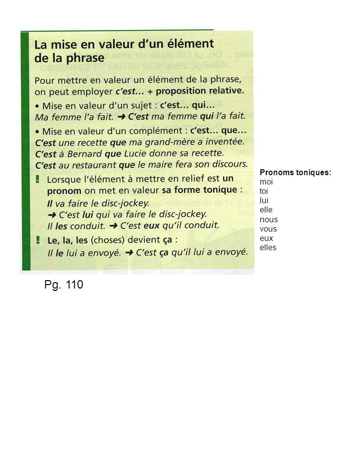 Pg. 110 Pronoms toniques: moi toi lui elle nous vous eux elles