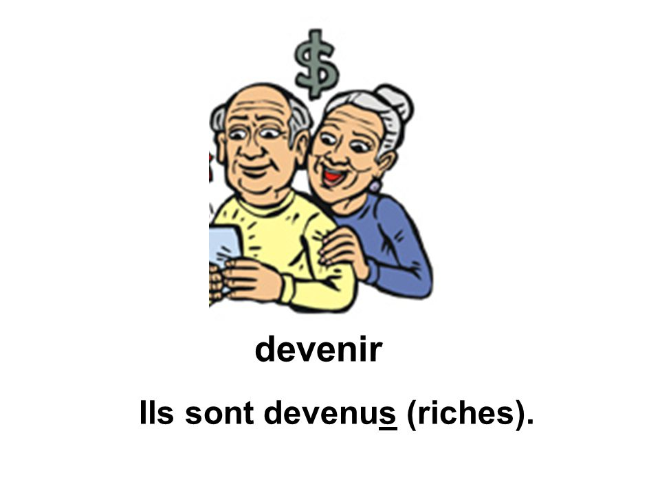 Ils sont devenus (riches). devenir