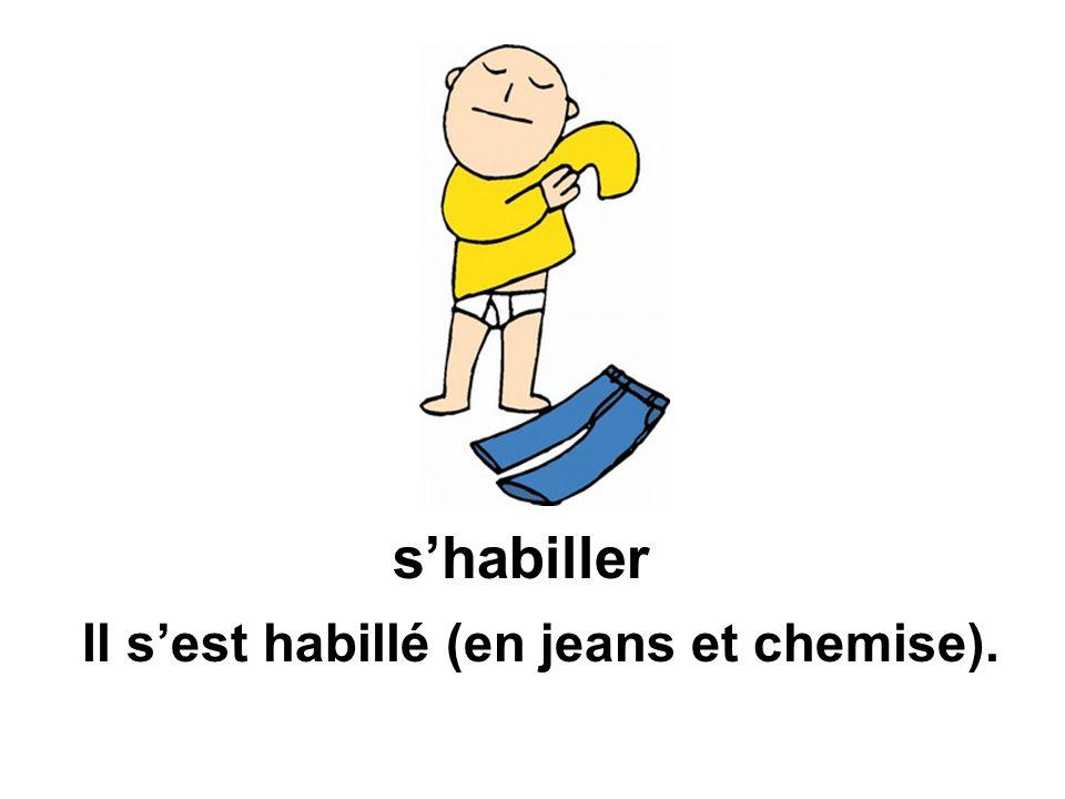 Il sest habillé (en jeans et chemise). shabiller