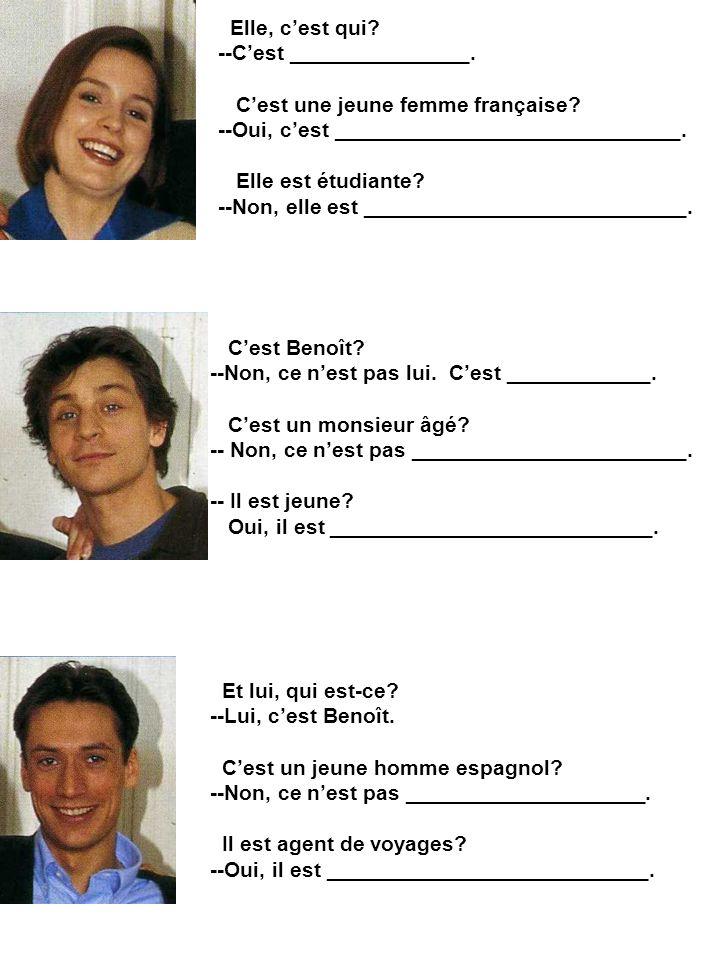 Elle, cest qui.--Cest _______________. Cest une jeune femme française.