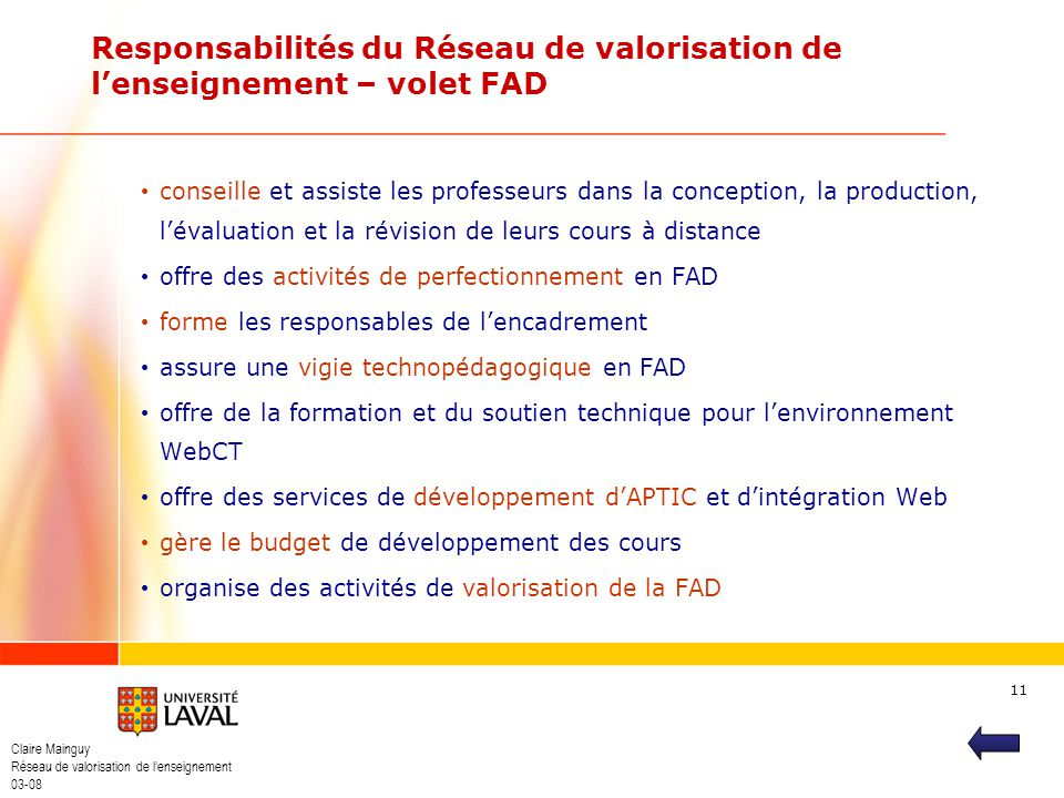 Claire Mainguy Réseau de valorisation de lenseignement 03-08 11 Responsabilités du Réseau de valorisation de lenseignement – volet FAD conseille et as
