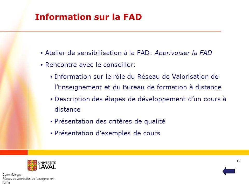 Claire Mainguy Réseau de valorisation de lenseignement 03-08 17 Information sur la FAD Atelier de sensibilisation à la FAD: Apprivoiser la FAD Rencont