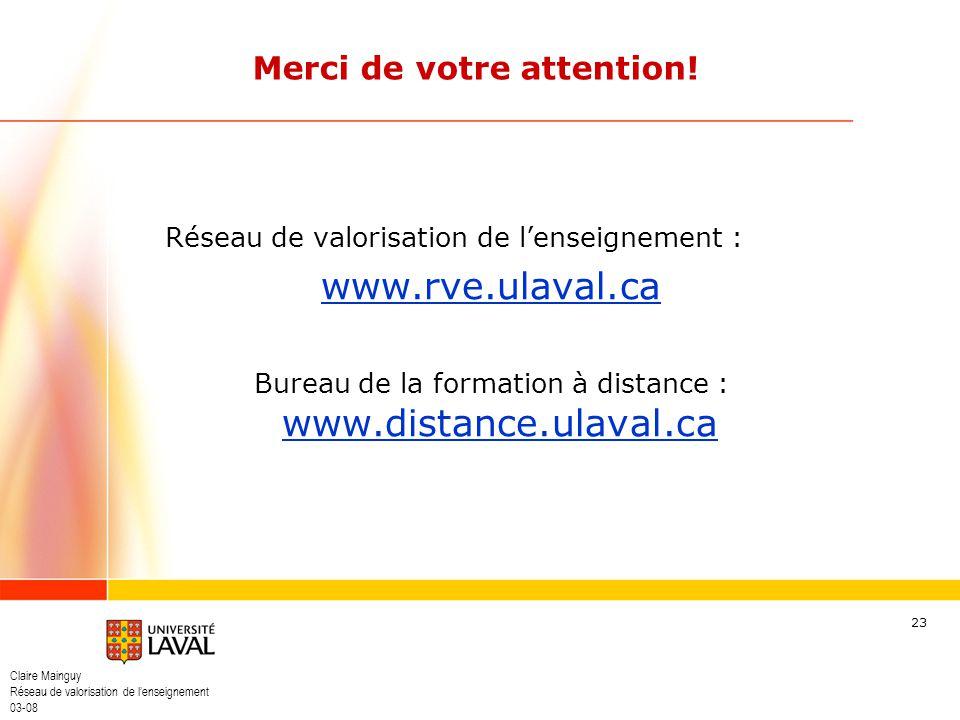 Claire Mainguy Réseau de valorisation de lenseignement 03-08 23 Réseau de valorisation de lenseignement : www.rve.ulaval.ca Bureau de la formation à d