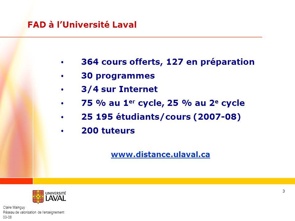 Claire Mainguy Réseau de valorisation de lenseignement 03-08 3 364 cours offerts, 127 en préparation 30 programmes 3/4 sur Internet 75 % au 1 er cycle