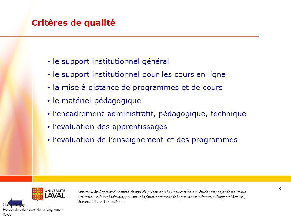 Claire Mainguy Réseau de valorisation de lenseignement 03-08 8 Critères de qualité le support institutionnel général le support institutionnel pour le