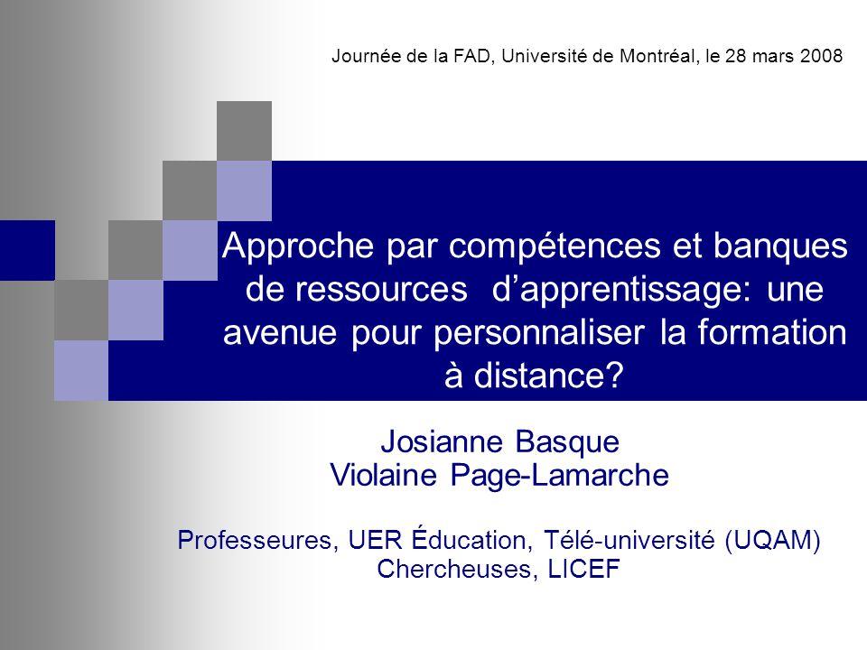 Josianne Basque Violaine Page-Lamarche Professeures, UER Éducation, Télé-université (UQAM) Chercheuses, LICEF Journée de la FAD, Université de Montréa