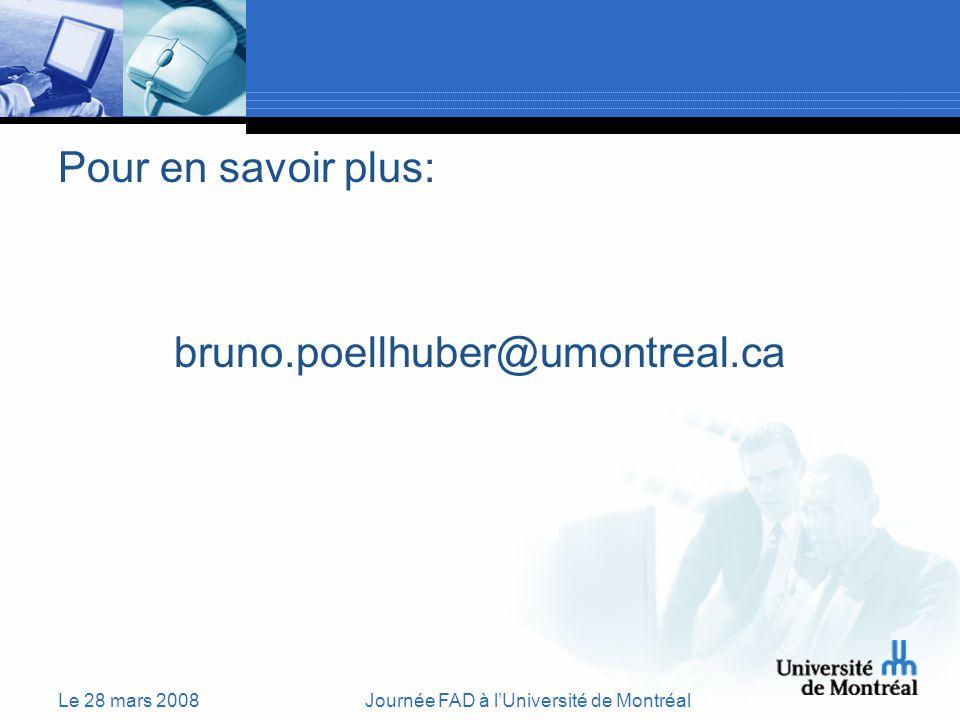 Le 28 mars 2008Journée FAD à lUniversité de Montréal Pour en savoir plus: bruno.poellhuber@umontreal.ca