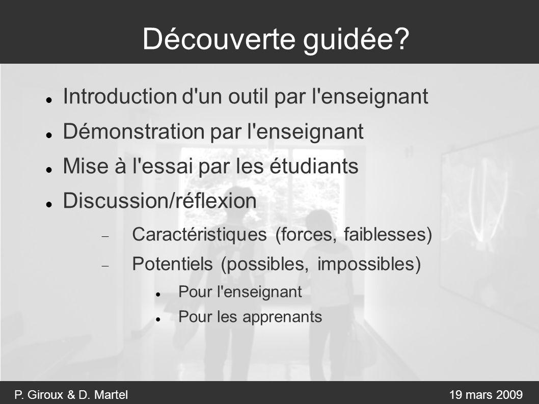 P. Giroux & D. Martel19 mars 2009 Découverte guidée.