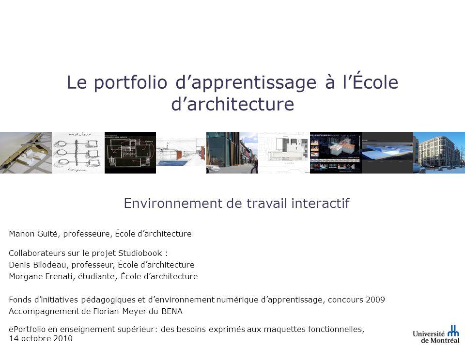 Page 1 Le portfolio dapprentissage à lÉcole darchitecture Environnement de travail interactif Manon Guité, professeure, École darchitecture ePortfolio