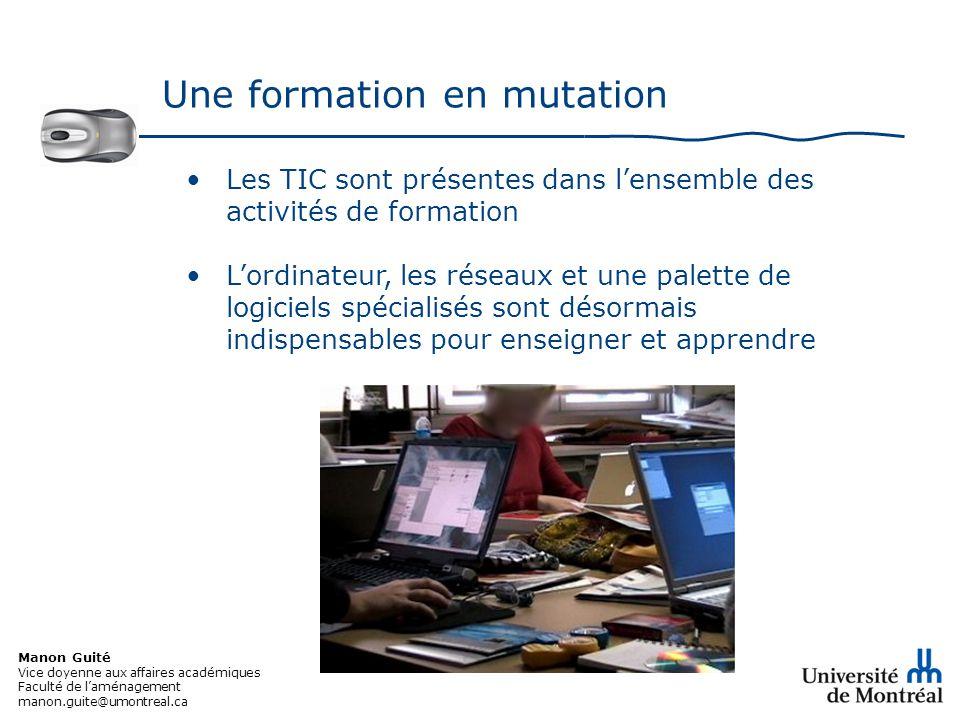 Manon Guité Vice doyenne aux affaires académiques Faculté de laménagement manon.guite@umontreal.ca Apprentissage en ligne Une progression constante : Quel environnement .