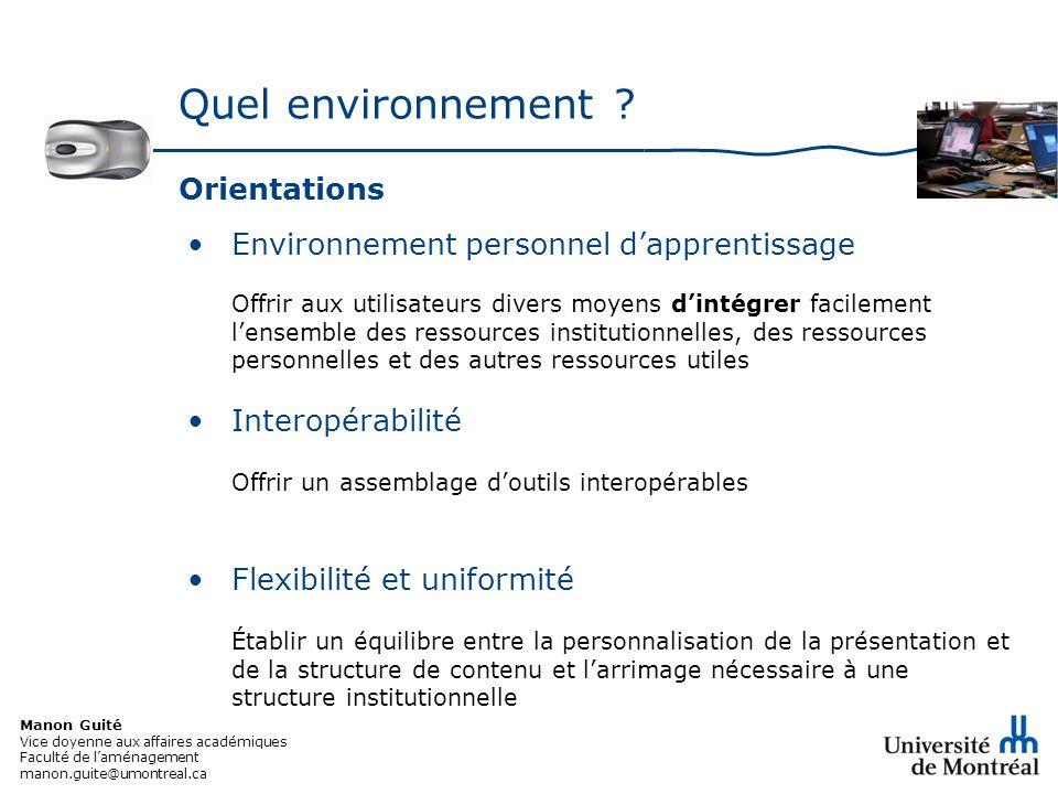 Manon Guité Vice doyenne aux affaires académiques Faculté de laménagement manon.guite@umontreal.ca Quel environnement .