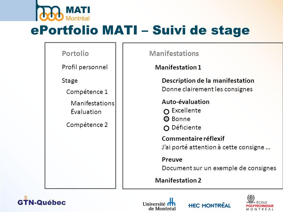 GTN-Québec ePortfolio MATI – Suivi de stage 9 Manifestations Description de la manifestation Donne clairement les consignes Preuve Document sur un exe