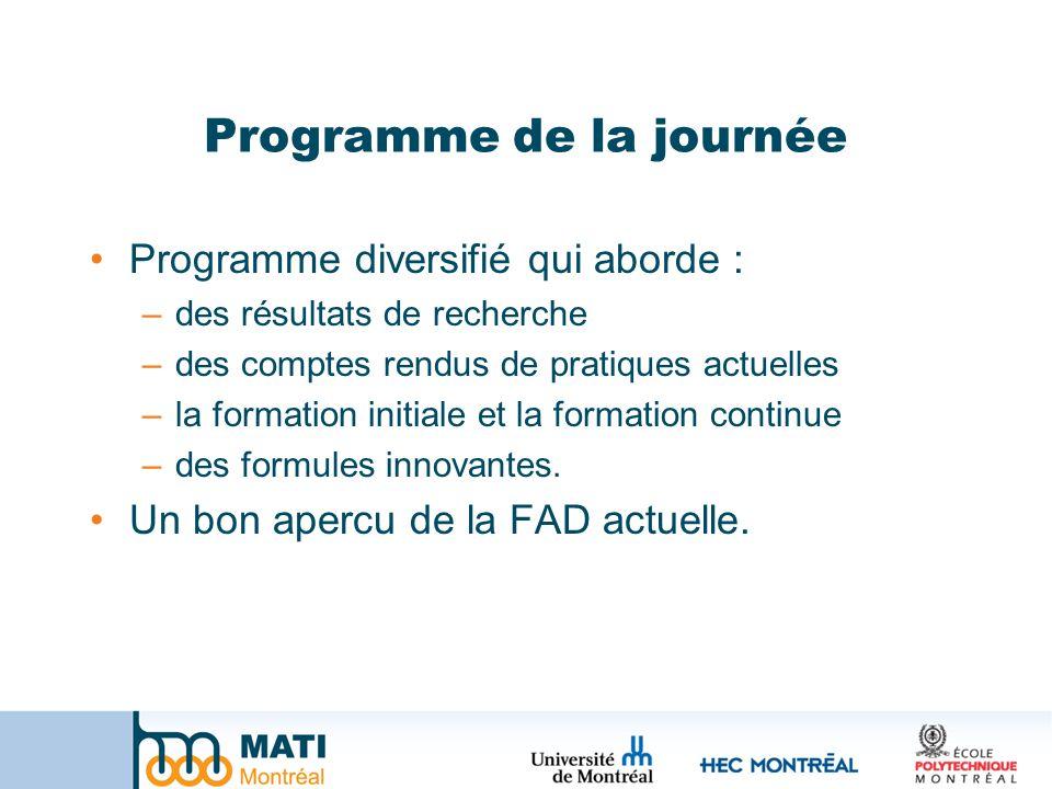 Programme de la journée Programme diversifié qui aborde : –des résultats de recherche –des comptes rendus de pratiques actuelles –la formation initiale et la formation continue –des formules innovantes.