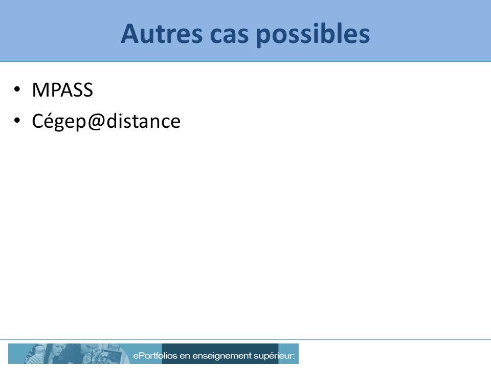 Autres cas possibles MPASS Cégep@distance