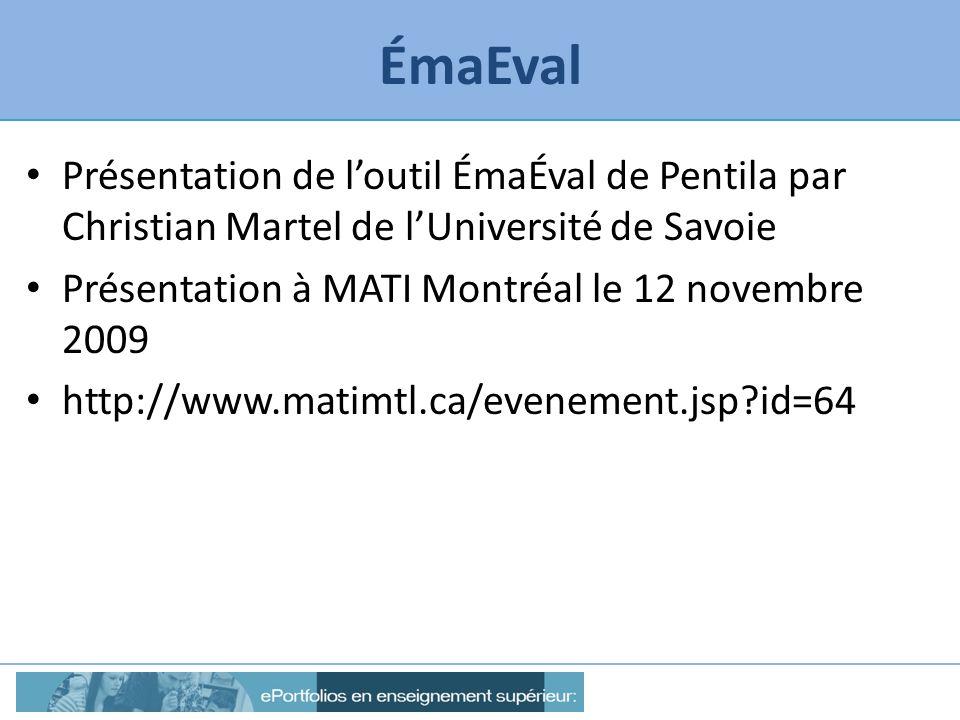 ÉmaEval Présentation de loutil ÉmaÉval de Pentila par Christian Martel de lUniversité de Savoie Présentation à MATI Montréal le 12 novembre 2009 http:
