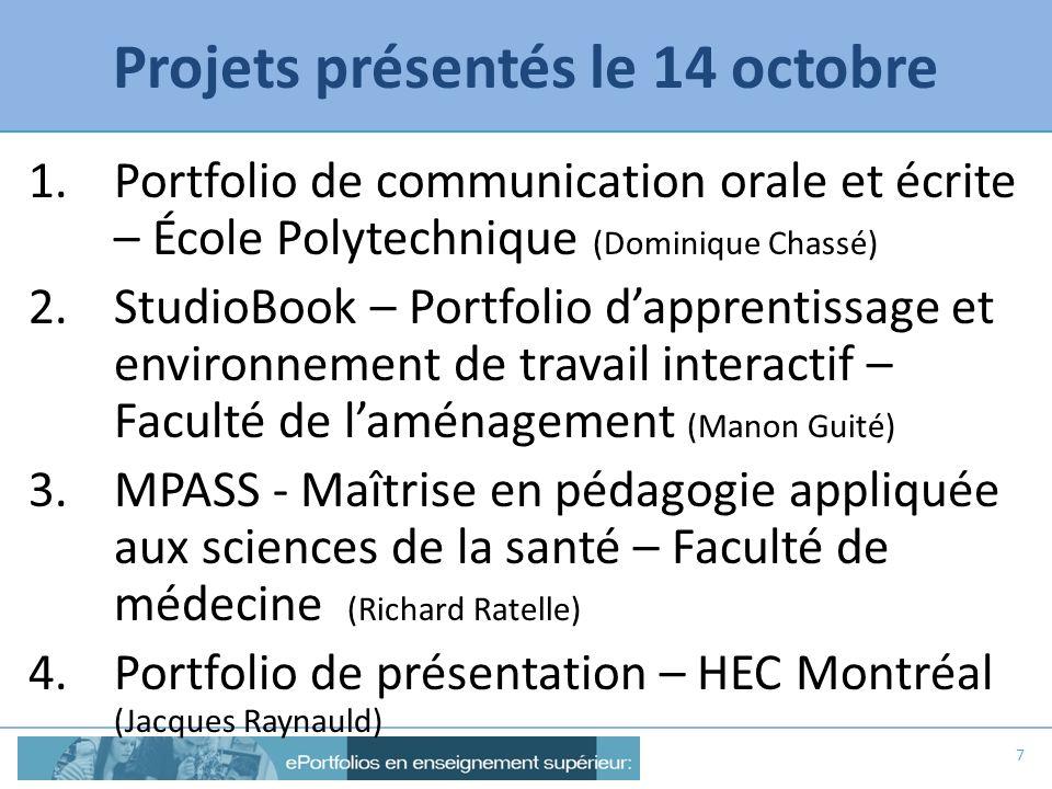 Projets présentés le 14 octobre 1.Portfolio de communication orale et écrite – École Polytechnique (Dominique Chassé) 2.StudioBook – Portfolio dappren