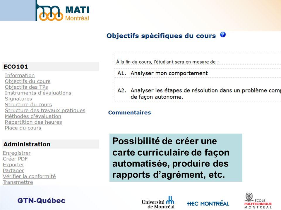 GTN-Québec Possibilité de créer une carte curriculaire de façon automatisée, produire des rapports dagrément, etc.