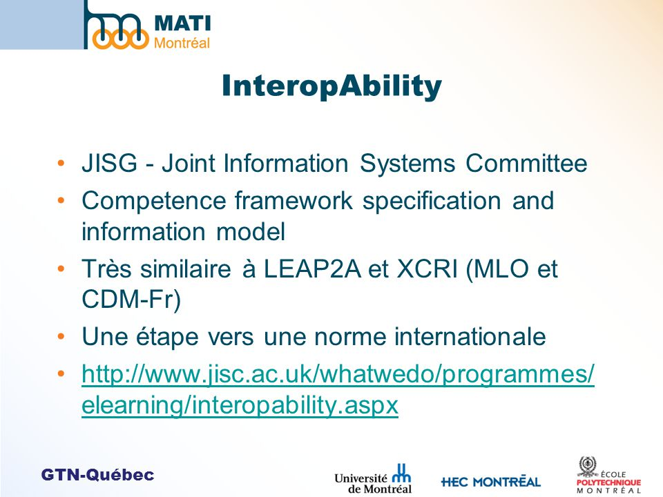 InteropAbility JISG - Joint Information Systems Committee Competence framework specification and information model Très similaire à LEAP2A et XCRI (ML