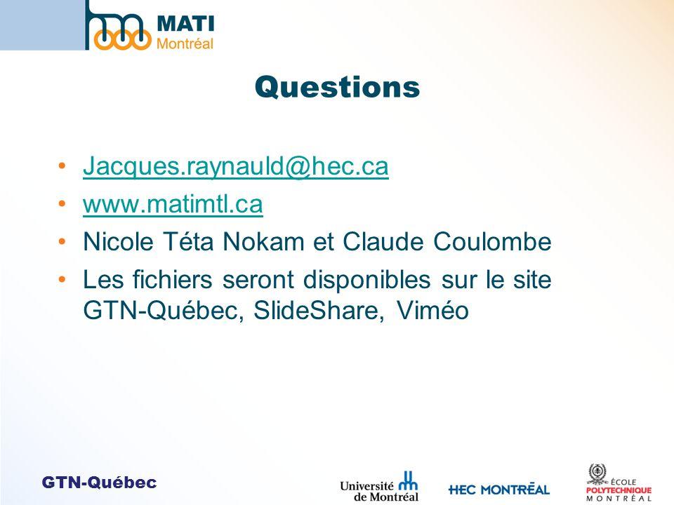 GTN-Québec Questions Jacques.raynauld@hec.ca www.matimtl.ca Nicole Téta Nokam et Claude Coulombe Les fichiers seront disponibles sur le site GTN-Québe