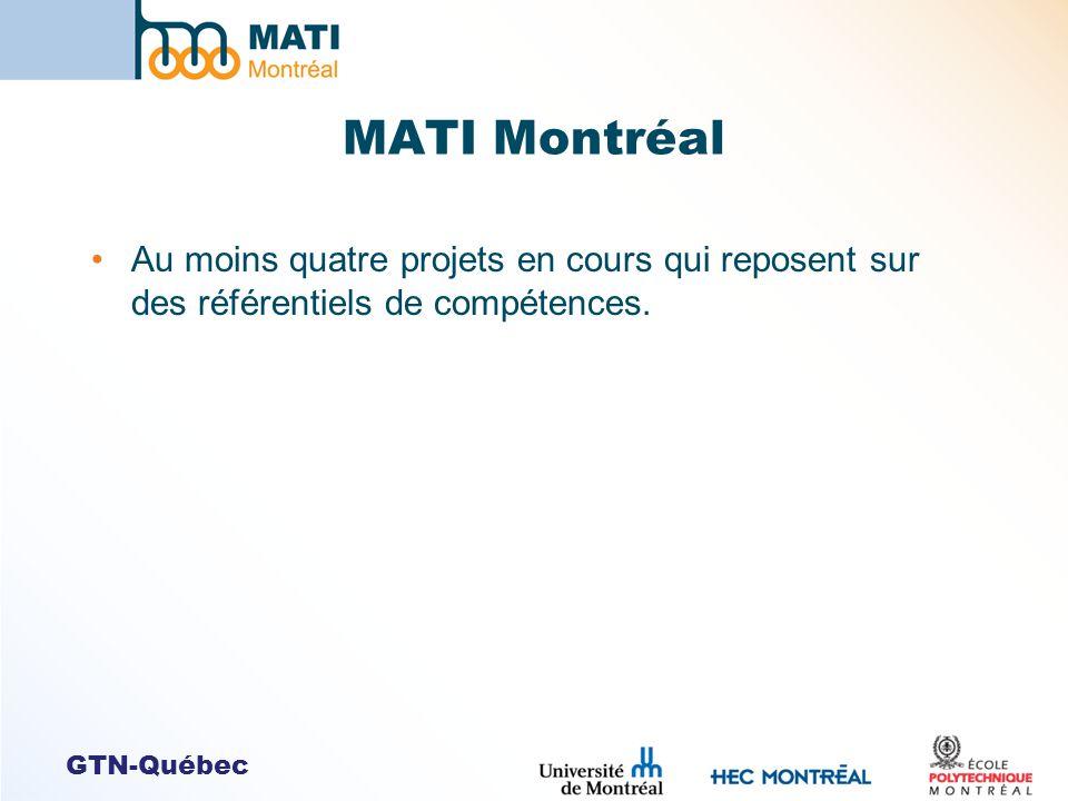 GTN-Québec MATI Montréal Au moins quatre projets en cours qui reposent sur des référentiels de compétences.