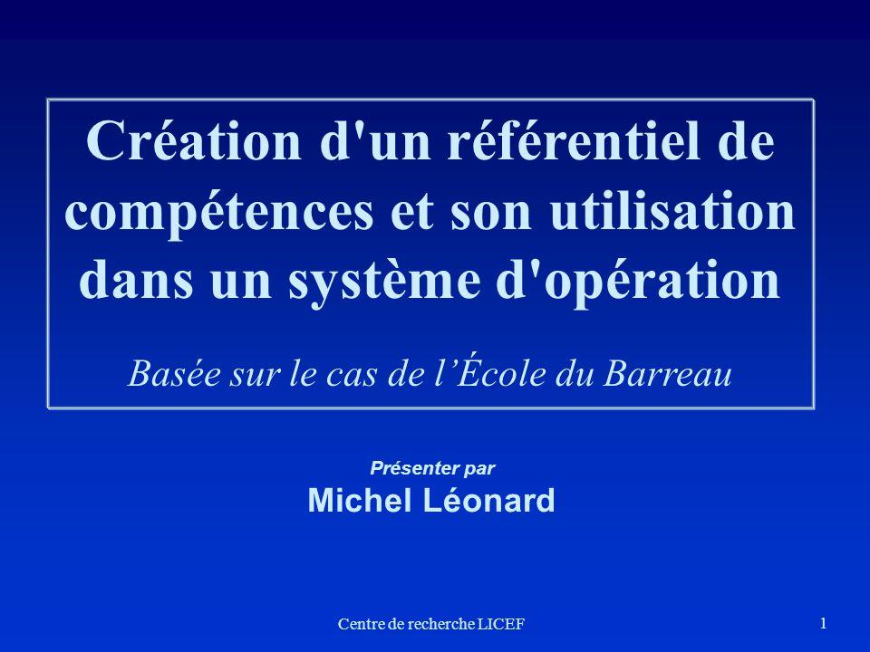 1 Création d'un référentiel de compétences et son utilisation dans un système d'opération Basée sur le cas de lÉcole du Barreau Présenter par Michel L