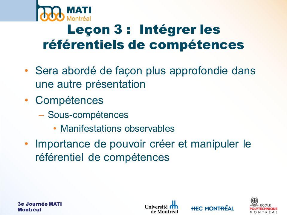 3e Journée MATI Montréal Leçon 3 : Intégrer les référentiels de compétences Sera abordé de façon plus approfondie dans une autre présentation Compéten