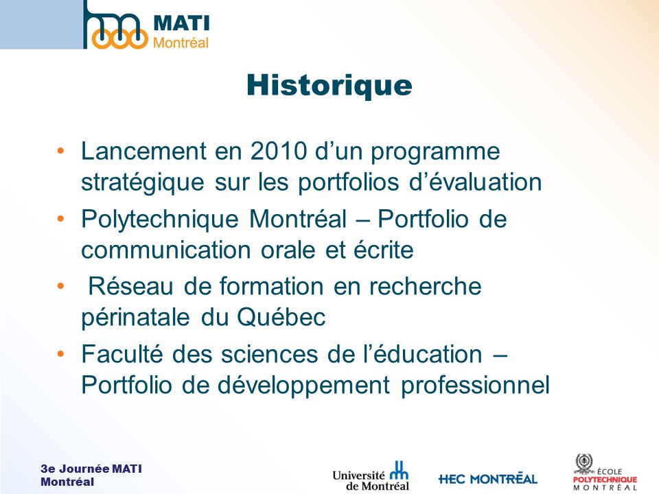 3e Journée MATI Montréal Historique Lancement en 2010 dun programme stratégique sur les portfolios dévaluation Polytechnique Montréal – Portfolio de c