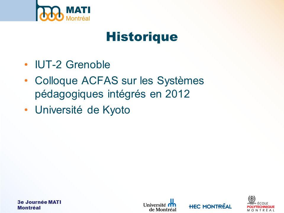 3e Journée MATI Montréal Historique IUT-2 Grenoble Colloque ACFAS sur les Systèmes pédagogiques intégrés en 2012 Université de Kyoto