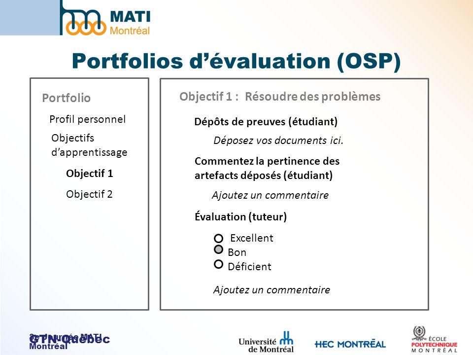 3e Journée MATI Montréal GTN-Québec Objectif 1 : Résoudre des problèmes Objectif 2 Objectif 1 Profil personnel Dépôts de preuves (étudiant) Commentez la pertinence des artefacts déposés (étudiant) Portfolio Objectifs dapprentissage Déposez vos documents ici.