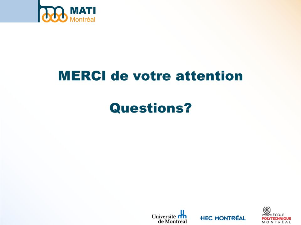 MERCI de votre attention Questions?