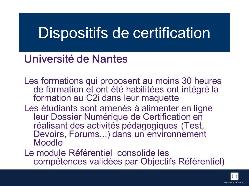 Dispositifs de certification Université de Nantes Les formations qui proposent au moins 30 heures de formation et ont été habilitées ont intégré la fo