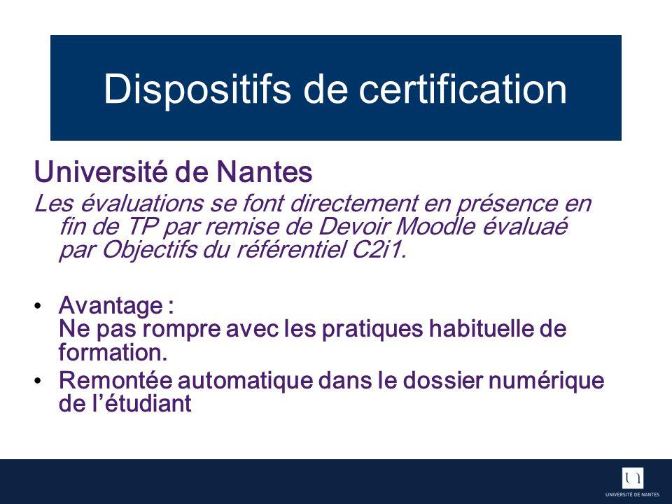 Dispositifs de certification Université de Nantes Les évaluations se font directement en présence en fin de TP par remise de Devoir Moodle évaluaé par