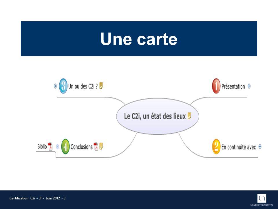 Une carte Certification C2i – JF – Juin 2012 - 3
