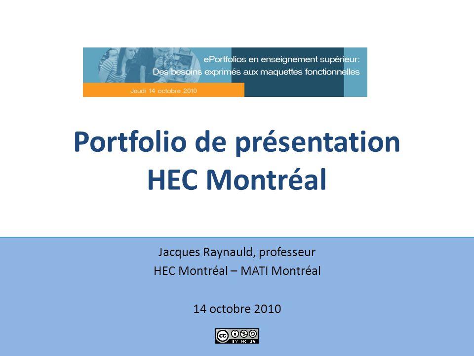 Portfolio de présentation HEC Montréal Jacques Raynauld, professeur HEC Montréal – MATI Montréal 14 octobre 2010