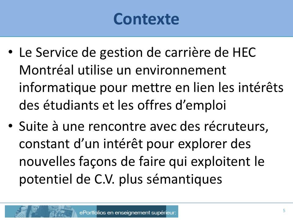 Contexte Le Service de gestion de carrière de HEC Montréal utilise un environnement informatique pour mettre en lien les intérêts des étudiants et les