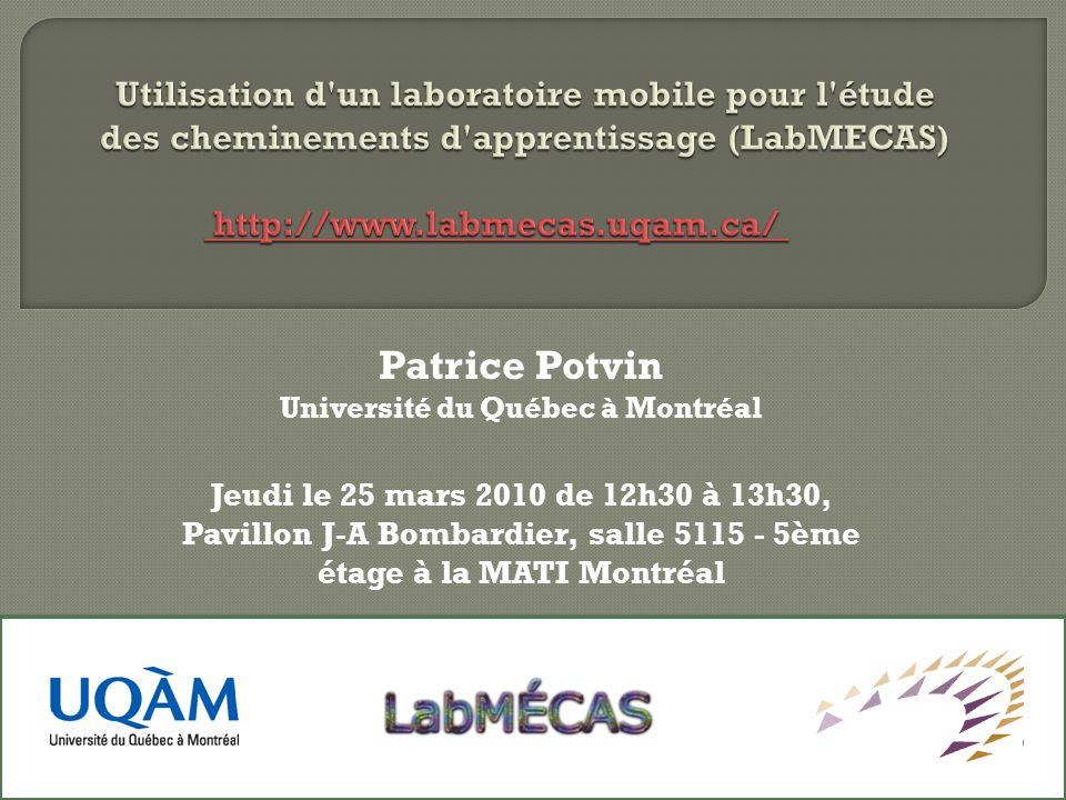 Patrice Potvin Université du Québec à Montréal Jeudi le 25 mars 2010 de 12h30 à 13h30, Pavillon J-A Bombardier, salle 5115 - 5ème étage à la MATI Montréal