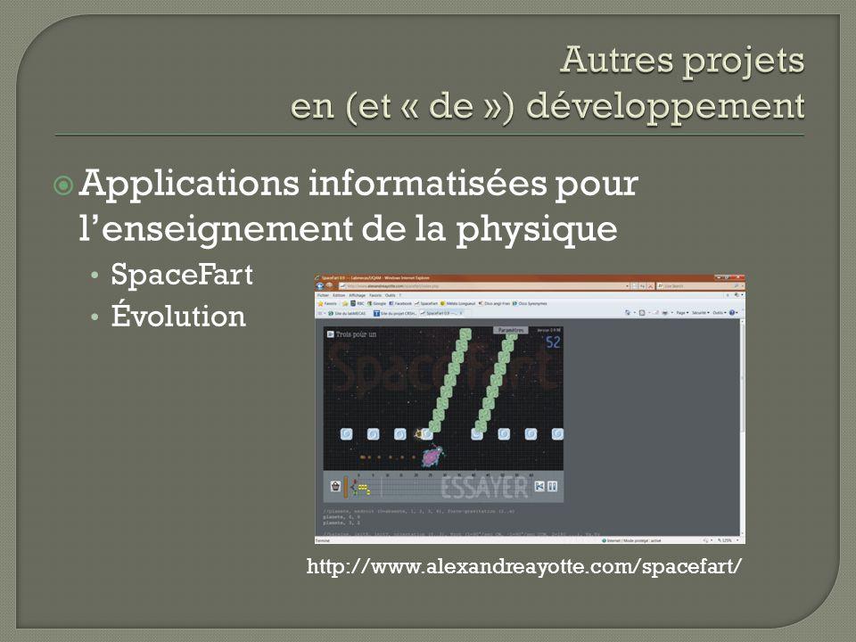 Applications informatisées pour lenseignement de la physique SpaceFart Évolution http://www.alexandreayotte.com/spacefart/