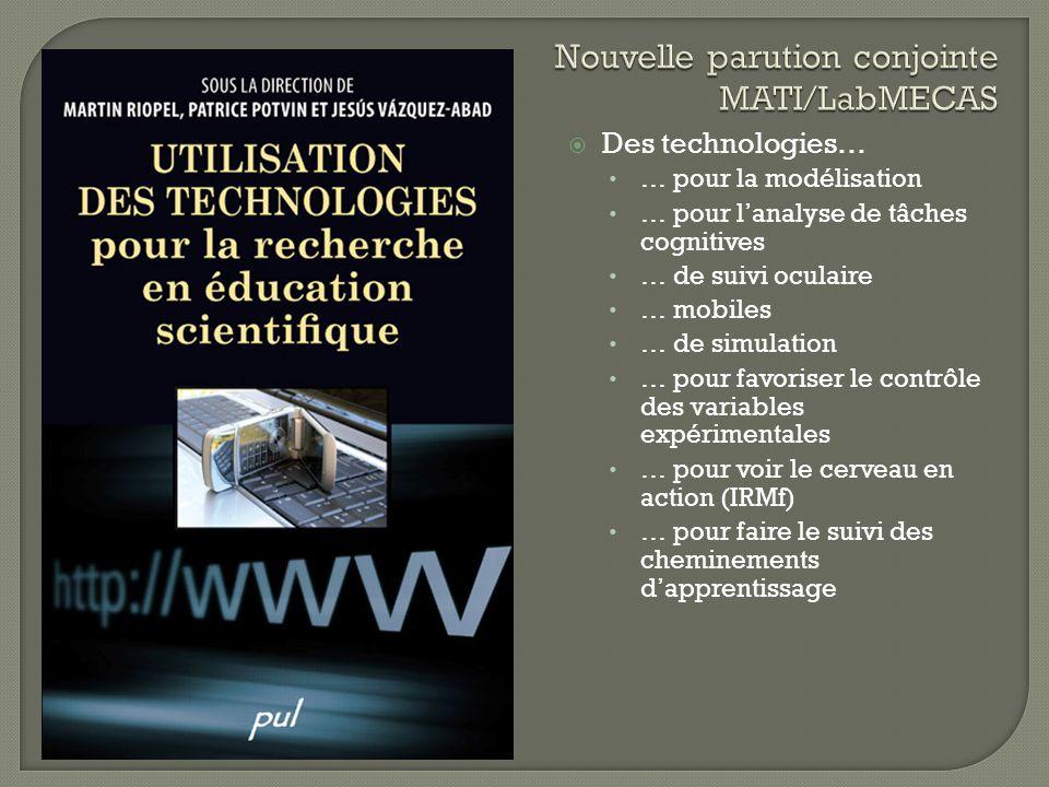 Des technologies… … pour la modélisation … pour lanalyse de tâches cognitives … de suivi oculaire … mobiles … de simulation … pour favoriser le contrô