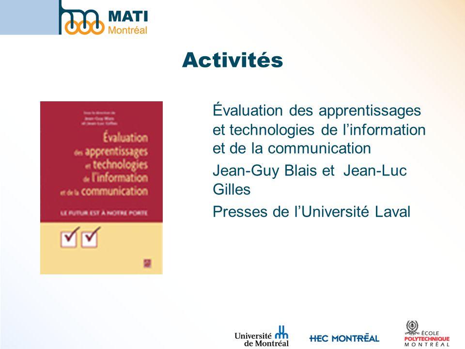 Évaluation des apprentissages et technologies de linformation et de la communication Jean-Guy Blais et Jean-Luc Gilles Presses de lUniversité Laval