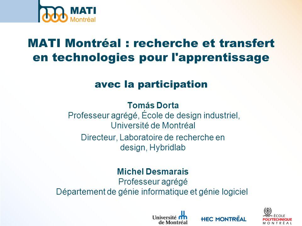 MATI Montréal : recherche et transfert en technologies pour l'apprentissage avec la participation Tomás Dorta Professeur agrégé, École de design indus