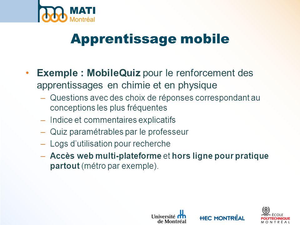 Apprentissage mobile Exemple : MobileQuiz pour le renforcement des apprentissages en chimie et en physique –Questions avec des choix de réponses corre