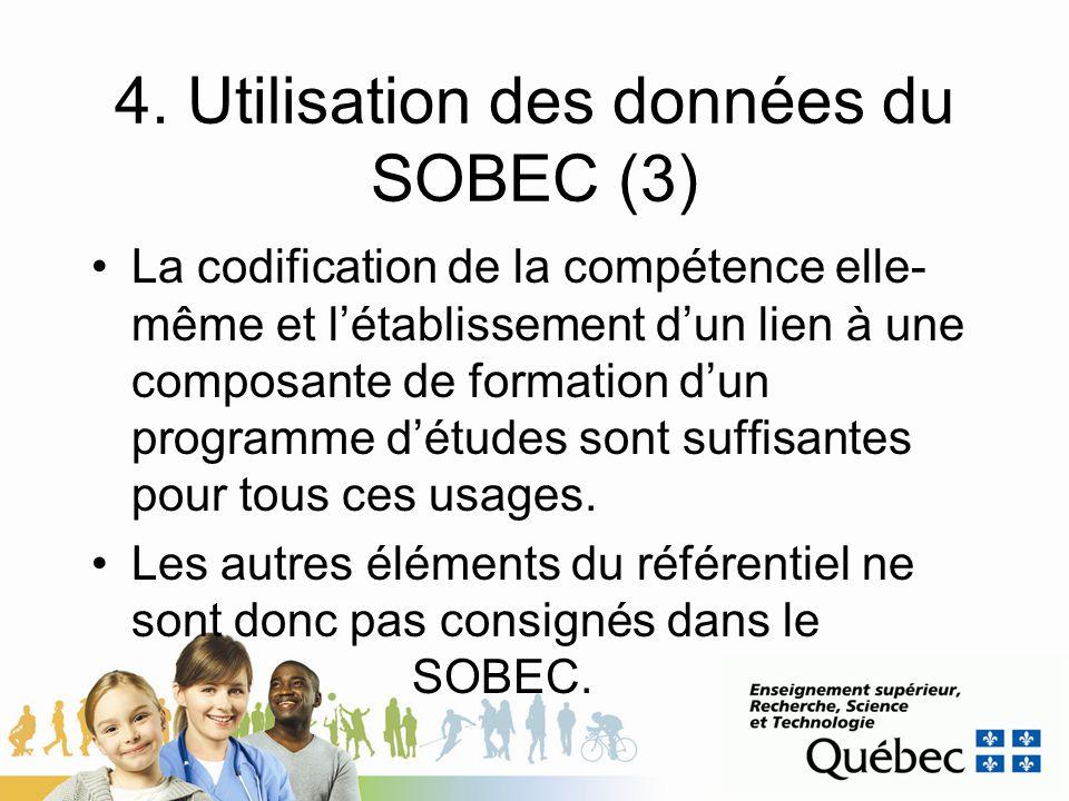 4. Utilisation des données du SOBEC (3) La codification de la compétence elle- même et létablissement dun lien à une composante de formation dun progr