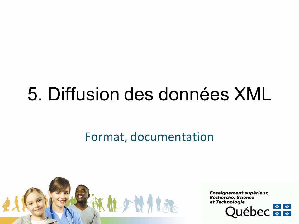 5. Diffusion des données XML Format, documentation