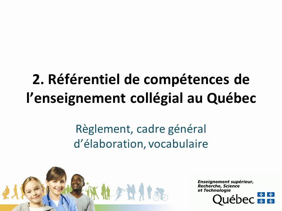 2. Référentiel de compétences de lenseignement collégial au Québec Règlement, cadre général délaboration, vocabulaire