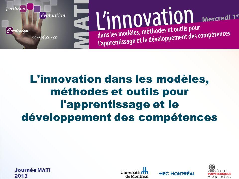 Journée MATI 2013 L innovation dans les modèles, méthodes et outils pour l apprentissage et le développement des compétences