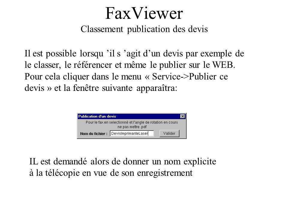 FaxViewer Classement publication des devis Il est possible lorsqu il s agit dun devis par exemple de le classer, le référencer et même le publier sur le WEB.